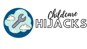 Childcare Hijacks